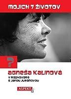 Mojich 7 životov (Agneša Kalinová v rozhovore s Janou Juráňovou)