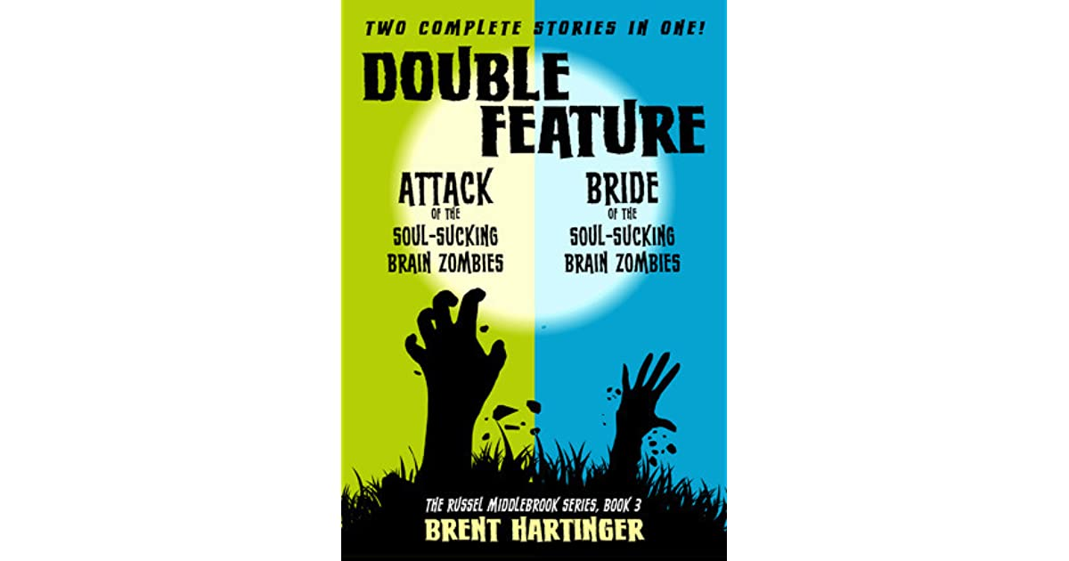 Double Feature Attack Of The Soul Sucking Brain Zombiesbride Of