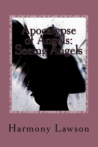 Apocalypse of Angels: Seeing Angels (Apocalypse of Angels, #1)