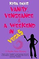 Vanity, Vengeance And A Weekend In Vegas (A Sophie Katz Murder Mystery #6)