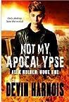 Not My Apocalypse (Alex Holden, #1)
