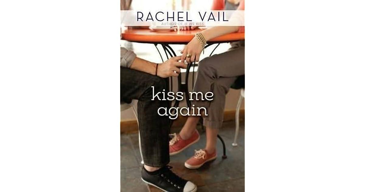 Kiss Me Again If We Kiss 2 By Rachel Vail