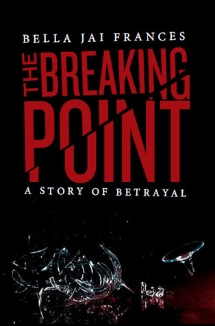The Breaking Point: A Story of Betrayal