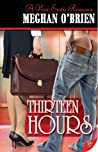 Thirteen Hours by Meghan O'Brien