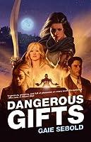 Dangerous Gifts (Babylon Steel, #2)