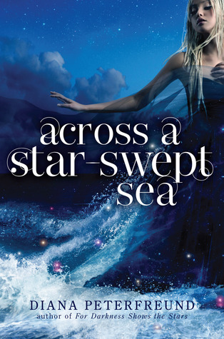 Across a Star-Swept Sea (For Darkness Shows the Stars, #2)