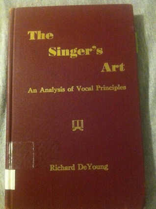 The Singer's Art: An Analysis of Vocal Principles