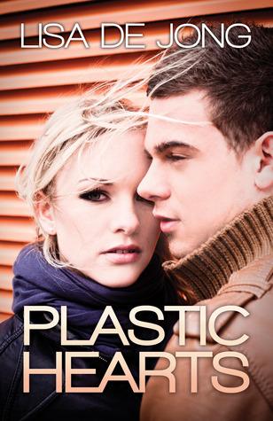 Plastic Hearts by Lisa De Jong