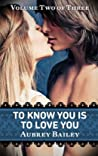 To Know You Is To Love You (If I Never Knew You, #2)