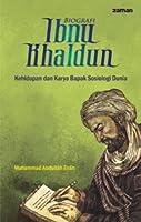Biografi Ibnu Khaldun: Kehidupan dan Karya Bapak Sosiologi Dunia
