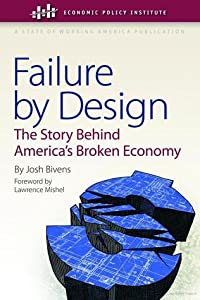 Failure by Design: The Story Behind America's Broken Economy