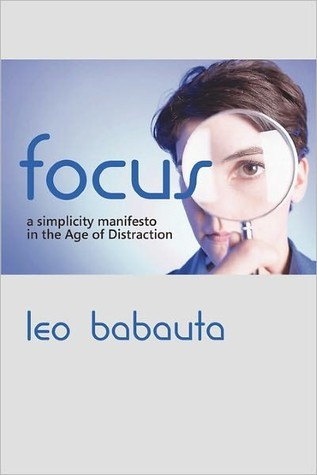 focus-a-simplicity-manifesto-in-the-age-of-distraction