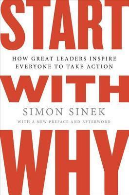 Simon Sinek Start with Why How Great Leaders In