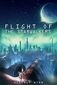 Flight Of The Starwalkers (The Cassidy Tomei Chronicles, #2)