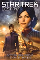 Götter der Nacht (Star Trek: Destiny, #1)