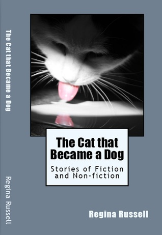 The Cat that Became a Dog, Stories of Fiction and Non-fiction