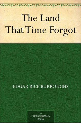 The Land That Time Forgot (Caspak, #1)