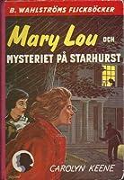 Mary, Lou och mysteriet på Starhurst (The Dana Girls #1)