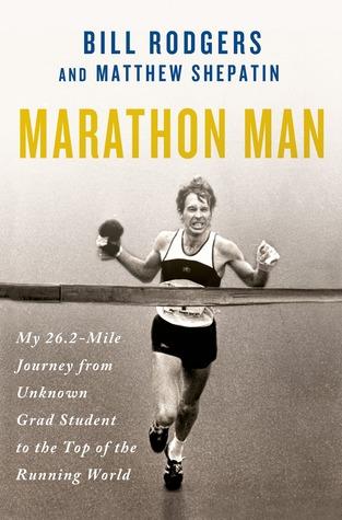 Marathon Man by Bill Rodgers