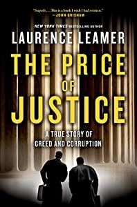 The Price of Justice: A True Story of Greed and Corruption
