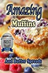 Amazing Muffins and Butter Spreads