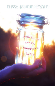 Sometimes Never, Sometimes Always by Elissa Janine Hoole
