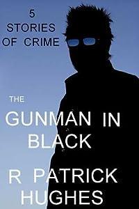 The Gunman in Black, 5 stories of crime