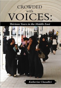 Crowded With Voices: Thirteen Years In The Middle East