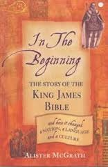 In the Beginning: The Story of the King James Bible and How
