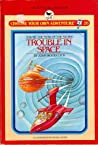 Trouble in Space (Choose Your Own Adventure: Young Readers, #20)