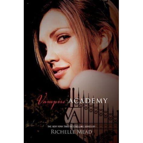 Vampire Academy (Vampire Academy, #1) by Richelle Mead