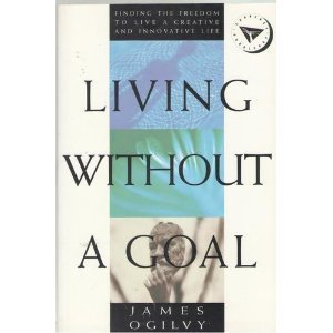 Living Without a Goal