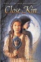 Close Kin (The Hollow Kingdom Trilogy, #2)