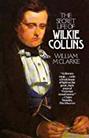 The Secret Life of Wilkie Collins