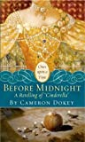 Before Midnight - A Retelling of Cinderella by Cameron Dokey