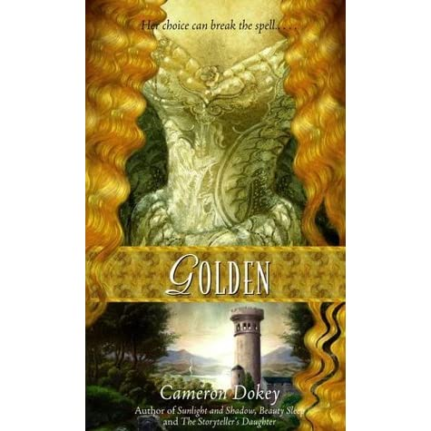 Golden A Retelling Of Rapunzel By Cameron Dokey