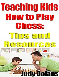 Teaching Kids How to Play Chess - Tips and Resources