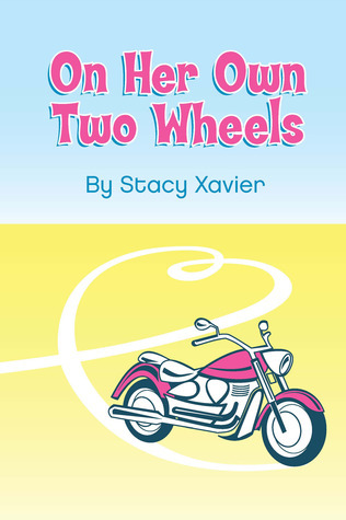 On Her Own Two Wheels by Stacy Xavier