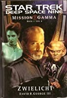 Zwielicht (Mission Gamma, #1) (Star Trek: Deep Space Nine, #8.05)