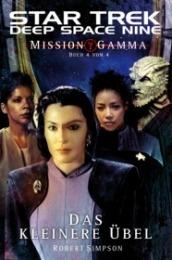 Das kleinere Übel (Mission Gamma, #4) (Star Trek: Deep Space Nine, #8.08)