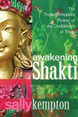 Awakening-Shakti-The-Transformative-Power-of-the-Goddesses-of-Yoga