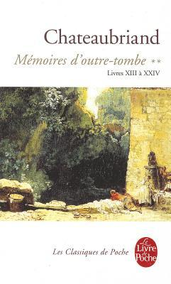 Memoires D Outre Tombe Tome 2 Livres Xiii A Xxiv By