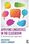 Applying Linguistics in the Classroom: A Sociocultural Approach