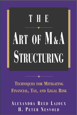 The Art of M&A Structuring: Techniques for Mitigating Financial, Tax and Legal Risk