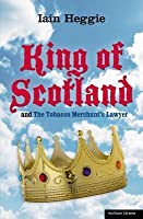 King of Scotland & the Tobacco Merchant's Lawyer