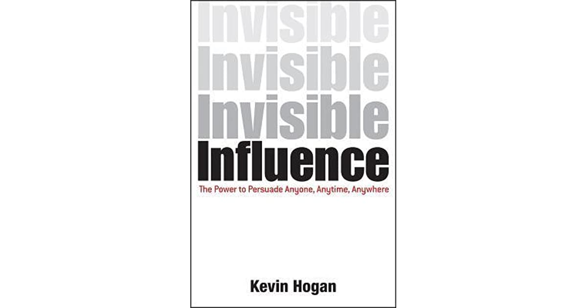 Invisible Influence: New book with persuasion tactics and techniques by Kevin Hogan