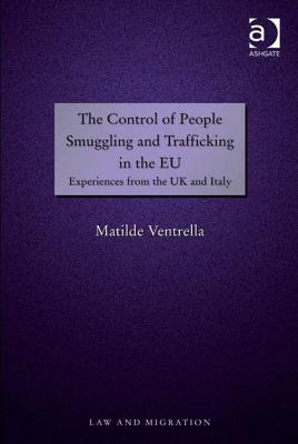 The Control of People Smuggling and Trafficking in the Eu: Experiences from the UK and Italy