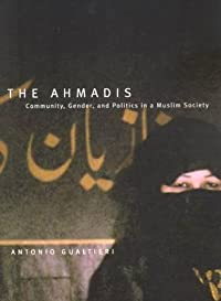 The Ahmadis: Community, Gender, and Politics in a Muslim Society