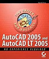 AutoCAD 2005 and AutoCAD LT 2005: No Experience Required
