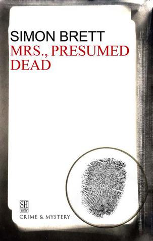 Mrs, Presumed Dead by Simon Brett